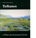 Medieval Farmsteads in Greenland Steffen Stummann Hansen: Toftanes – a Viking-Age Farmstead in Leirvík.